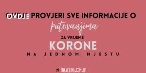 SVE informacije o putovanjima za vrijeme KORONE na jednom mjestu